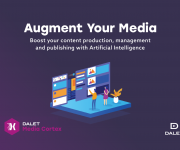 Dalet Media Cortex Accelerates Shift to AI-powered Media Workflows