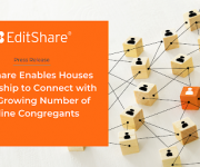 EditShare Enables Houses of Worship to Connect with Fast-Growing Number of Online Congregants