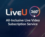 LiveU Launches All-inclusive Live Video Subscription Service and ndash; LiveU 360