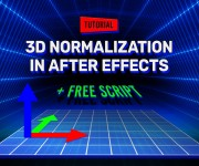 Red Giant Debuts Tutorial on 3D Normalization in Adobe After Effects and Collaborates on a New Free Tool to Automate the Process