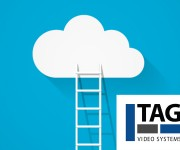 TAG Video Systems and rsquo; Webinar Line-up to Concentrate on Mapping a Simplified Path to the Cloud