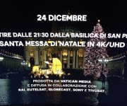Vatican Media, Globecast, Rai, Eutelsat and Sony transmitted Christmas Eve Midnight Mass live via satellite in Ultra HD