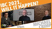 IBC 2021 : Will it happen? Mike Crimp CEO of IBC tells all.