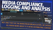 What you need to know about media compliance, logging and analysis